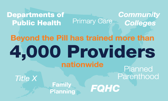 Beyond the Pill has trained more than 4,000 providers nationwide.